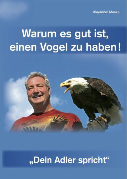 Alexander Munke: Warum es gut ist, einen Vogel zu haben  - Adler 2