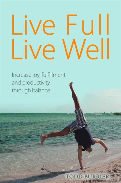 Todd Burrier: Live Full, Live Well 3
