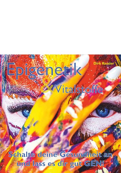 Dirk Kessler: Epigenetik und Vitalstoffe - Lass es Dir gut GEN! (Audio CD) 2