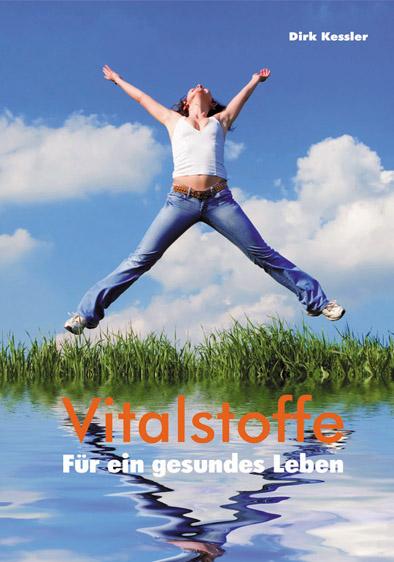 Dirk Kessler: Vitalstoffe für ein gesundes Leben (Broschüre) 2