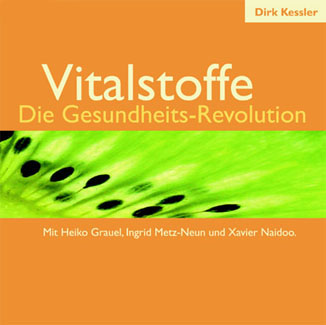 Dirk Kessler: Vitalstoffe - die Gesundheitsrevolution (Audio CD) 2