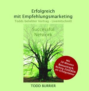 T. Burrier: Erfolgreich mit Empfehlungsmarketing (Audio CD) Live 3