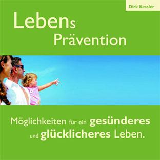 Dirk Kessler: Lebensprävention (Audio CD) - Möglichkeiten für ein gesünderes und glückliches Leben 3