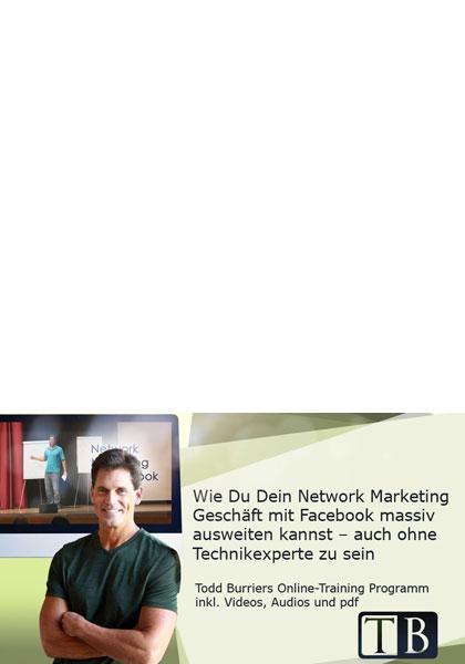 Todd Burrier: Wie Du Dein Network Marketing Geschäft mit Facebook massiv ausweiten kannst (Live-Video-Training) 3
