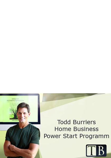 Todd Burrier: Home Business Power Start Programm - Erfolgs-Mindset - Effizienz und Zeiteinteilung - Basistraining 2