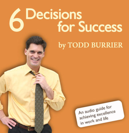 Todd Burrier: 6 Decisions for Success (Audio-CD)(englisch) 3