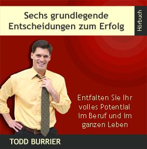 Todd Burrier: Sechs grundlegende Entscheidungen zum Erfolg (Audio-CD) 3