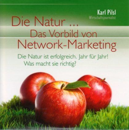Karl Pilsl:  Die Natur ... Das Vorbild von Network-Marketing (Audio-CD) 3