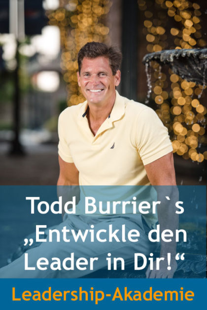 "Todd Burrier ""Entwickle den Leader in Dir"" Leadership-Akademie 2"
