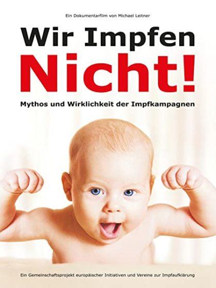 Michael Leitner: Wir impfen nicht! Mythos und Wirklichkeit der Impfkampagnen (DVD) 3