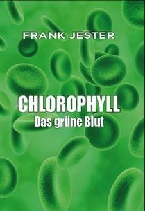 Frank Jester: Chlorophyll - Das grüne Blut 3