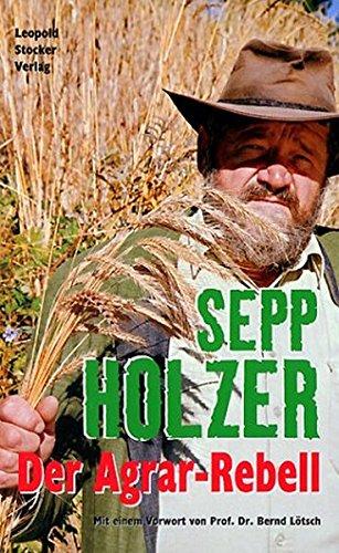 Sepp Holzer: Der Agrar-Rebell 3