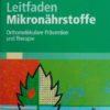 Uwe Gröber: Arzneimittel und Mikronährstoffe: Medikationsorientierte Supplementierung (gebraucht*) 1