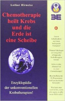 Lothar Hirneise: Chemotherapie heilt Krebs und die Erde ist eine Scheibe (*gebraucht) 3