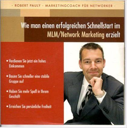 Robert Pauly: Wie man einen erfolgreichen Schnellstart im MLM/Networkmarketing erzielt (Audio-CD) 2