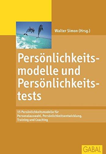 Walter Simon: Persönlichkeitsmodelle und Persönlichkeitstests: 15 Persönlichkeitsmodelle für Training und Coaching (Gebraucht*) 3